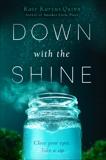 Down with the Shine, Quinn, Kate Karyus