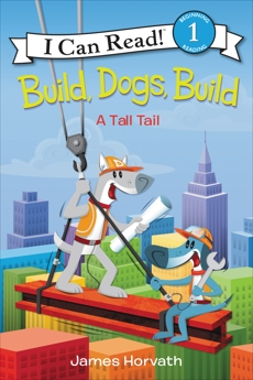 Build, Dogs, Build: A Tall Tail, Horvath, James