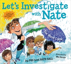 Let's Investigate with Nate #1: The Water Cycle, Ball, Nate
