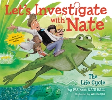Let's Investigate with Nate #4: The Life Cycle, Ball, Nate