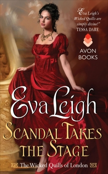 Scandal Takes the Stage: The Wicked Quills of London, Leigh, Eva