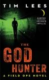 The God Hunter: A Field Ops Novel, Lees, Tim