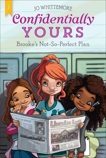 Confidentially Yours #1: Brooke's Not-So-Perfect Plan, Whittemore, Jo