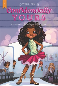 Confidentially Yours #6: Vanessa's Design Dilemma, Whittemore, Jo