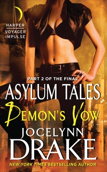 Demon's Vow: Part 2 of the Final Asylum Tales, Drake, Jocelynn