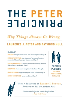 The Peter Principle: Why Things Always Go Wrong, Peter, Laurence J. & Hull, Raymond