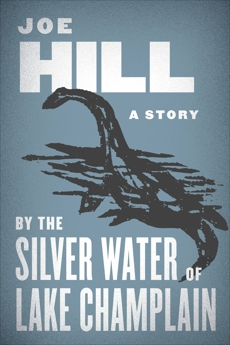 By the Silver Water of Lake Champlain, Hill, Joe