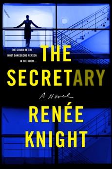 The Secretary: A Novel, Knight, Renée
