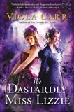 The Dastardly Miss Lizzie: An Electric Empire Novel, Carr, Viola