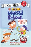 My Weird School: Class Pet Mess!, Gutman, Dan