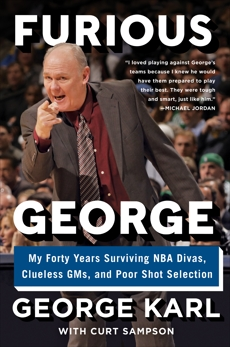 Furious George: My Forty Years Surviving NBA Divas, Clueless GMs, and Poor Shot Selection, Karl, George & Karl, George & Sampson, Curt