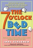 The 7 O'Clock Bedtime: Early to bed, early to rise, makes a child healthy, playful, and wise, Schaenen, Inda