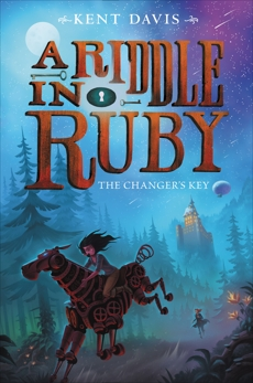 A Riddle in Ruby #2: The Changer's Key, Davis, Kent