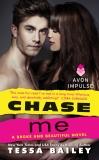 Chase Me: A Broke and Beautiful Novel, Bailey, Tessa