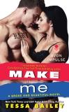 Make Me: A Broke and Beautiful Novel, Bailey, Tessa