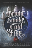 Bright Smoke, Cold Fire, Hodge, Rosamund