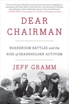 Dear Chairman: Boardroom Battles and the Rise of Shareholder Activism, Gramm, Jeff
