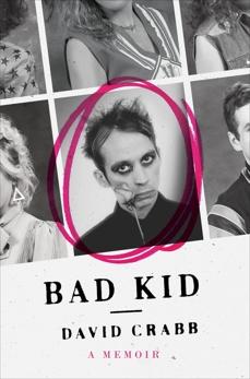 Bad Kid: A Memoir, Crabb, David