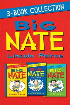 Big Nate 3-Book Collection: Big Nate: In a Class by Himself, Big Nate Strikes Again, Big Nate on a Roll, Peirce, Lincoln