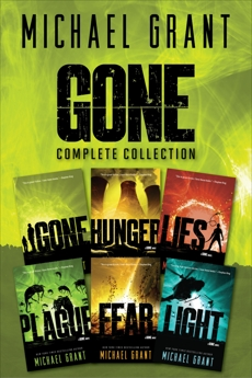 Gone Series Complete Collection: Gone, Hunger, Lies, Plague, Fear, Light, Grant, Michael