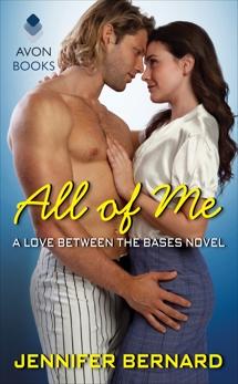 All of Me: A Love Between the Bases Novel, Bernard, Jennifer