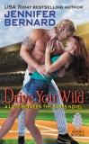 Drive You Wild: A Love Between the Bases Novel, Bernard, Jennifer