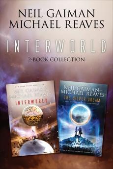 InterWorld 2-Book Collection: Interworld, Silver Dream, Reaves, Michael & Gaiman, Neil