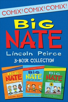 Big Nate Comics 3-Book Collection: What Could Possibly Go Wrong?, Here Goes Nothing, Genius Mode, Peirce, Lincoln