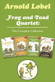 Frog and Toad Quartet: The Complete Collection: I Can Read Level 2: Frog and Toad are Friends, Frog and Toad Together, Frog and Toad All Year, Days with Frog and Toad, Lobel, Arnold