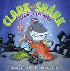 Clark the Shark: Afraid of the Dark, Hale, Bruce
