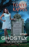A Ghostly Murder: A Ghostly Southern Mystery, Kappes, Tonya
