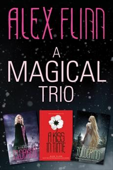 A Magical Alex Flinn 3-Book Collection: Cloaked, A Kiss in Time, Towering, Flinn, Alex