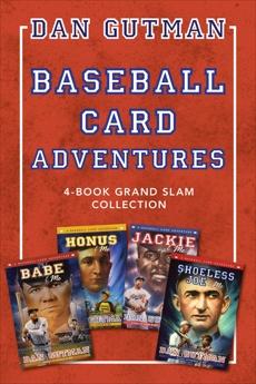 Baseball Card Adventures: 4-Book Grand Slam Collection: Honus & Me, Jackie & Me, Babe & Me, Shoeless Joe & Me, Gutman, Dan
