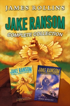 Jake Ransom Complete Collection: The Howling Sphinx, The Skull King's Shadow, Rollins, James