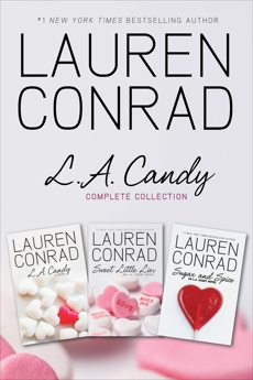 L.A. Candy Complete Collection: L.A. Candy, Sweet Little Lies, Sugar and Spice, Conrad, Lauren