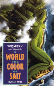 A World the Color of Salt, Ayres, Noreen