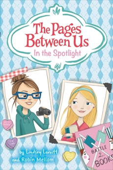 The Pages Between Us: In the Spotlight, Mellom, Robin & Leavitt, Lindsey
