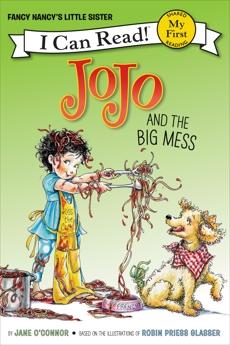 Fancy Nancy: JoJo and the Big Mess, O'Connor, Jane