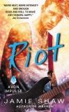 Riot: Mayhem Series #2, Shaw, Jamie