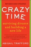 Crazy Time: Surviving Divorce and Building a New Life, Revised Edition, Trafford, Abigail