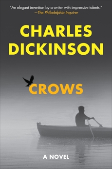 Crows: A Novel, Dickinson, Charles