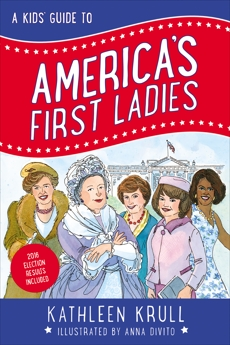 A Kids' Guide to America's First Ladies, Krull, Kathleen