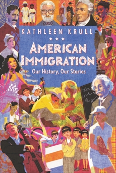 American Immigration: Our History, Our Stories, Krull, Kathleen