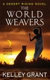 The World Weavers: A Desert Rising Novel, Grant, Kelley