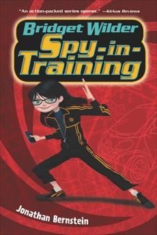 Bridget Wilder: Spy-in-Training, Bernstein, Jonathan