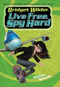Bridget Wilder #3: Live Free, Spy Hard, Bernstein, Jonathan