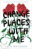 Change Places with Me, Metzger, Lois