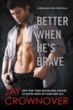 Better When He's Brave: A Welcome to the Point Novel, Crownover, Jay