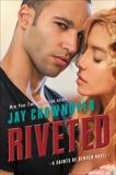 Riveted: A Saints of Denver Novel, Crownover, Jay