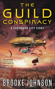 The Guild Conspiracy: A Chroniker City Story, Johnson, Brooke